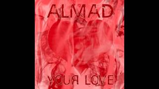 aLmAd - Your Love