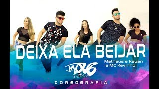 Deixa Ela Beijar - Matheus e Kauan e MC Kevinho - Move Dance Brasil - Coreografia