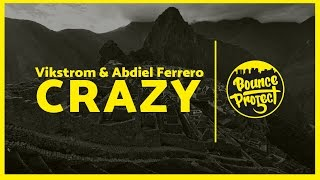 Vikstrom & Abdiel Ferrero - Crazy