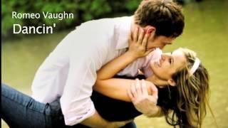 Romeo Vaughn - Dancin'