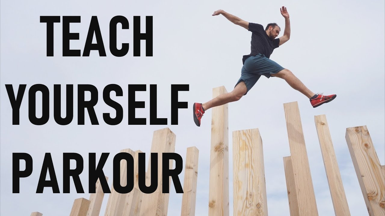 How to Learn Parkour by Yourself