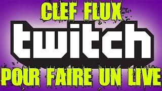 METTRE LA CLEF FLUX DE TWITCH SUR SON LOGICIEL DE STREAMING
