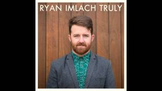 Ryan Imlach - Truly (Official Single Audio)