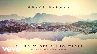 Urban Rescue - Fling Wide! Fling Wide! (Audio)