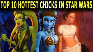 Top 10 Hottest Star Wars Chicks - 19,000 Subscriber Special width=