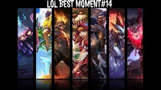 LOL BEST MOMENT#14