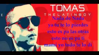 Nada de Nada - Tomas The Latin Boy (Letra)