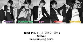Best Place (내 곁에만 있어)- SHINee Color Coded Lyrics