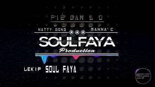 Natty Gong ft. Manna'C - Pié Dan Lo (Soul-Faya Reflip)
