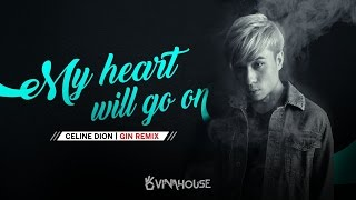 Celine Dion - My Heart Will Go On (Gin Radio Mix)