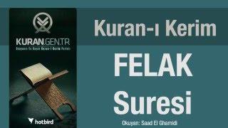 Felak Suresi, Dinle, Ezberle, Türkçe meali oku. Kuran.gen.tr
