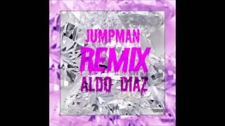 Aldo Diaz- Drake and Future Jumpman REMIX