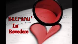 Batranu' - La Revedere