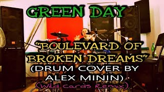 """GREEN DAY-""""BOULEVARD OF BROKEN DREAMS""""(DRUM COVER BY ALEX MININ, WILD CARDS REMIX)"""