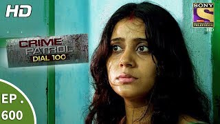 Crime Patrol Dial 100 - क्राइम पेट्रोल - A Murder In Kolkata Part 2 - Ep 600 - 8th September, 2017 width=