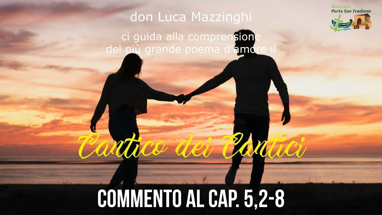 don Luca Mazzinghi – Cantico dei Cantici – 11 – Commento a Ct 5, 2-8