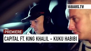 Capital Bra feat. King Khalil - Kuku Habibi // prod. by Hijackers (16BARS.TV PREMIERE)
