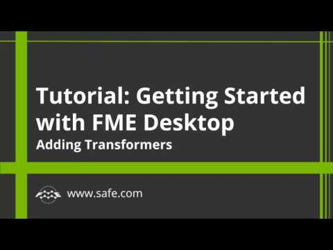 Getting Started with FME Desktop 2017: Transform Data Content (Part 3 of 4)