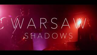 Warsaw | Shadows (Official Music Video)