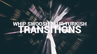 Whip Swoosh Blur Turkish Transitions Tutorial