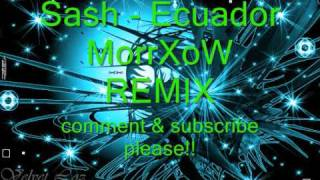 Sash - Ecuador [MorrXoW Remix]