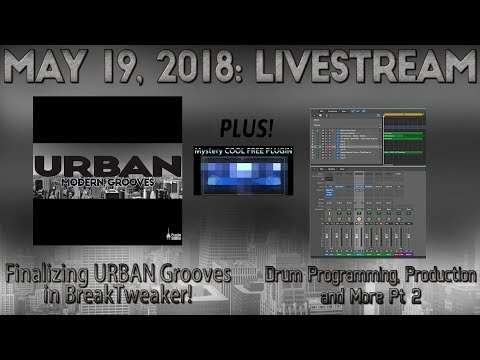 May 19, 2018 - Finalizing OMG! Urban Grooves / Drum Programming Pt 2