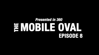 The Mobile Oval (in 360), Episode 8