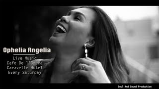 OPHELIA Angela  Cafe de l'Opera 2017