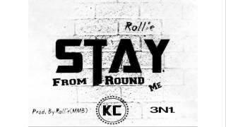 Rollie - Stay From Round Me x Prod. By Rollie(MMB)