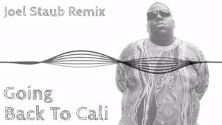 The Notorious B.I.G - Going Back To Cali (Joel Staub TrapStep Remix)#2