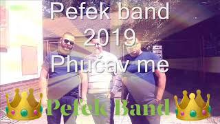 Pefek band 2019 Phučav me