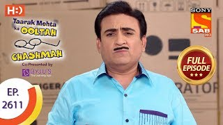 Taarak Mehta Ka Ooltah Chashmah - Ep 2611 - Full Episode - 28th November, 2018 width=