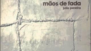 """Júlio Pereira - """"Abertura"""" do disco """"Mãos de Fada"""" (LP 1979)"""