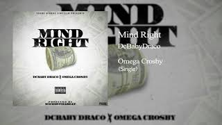 Omega Crosby x DcBabyDraco - Mind Right (Prod. By MMMonthabeat)