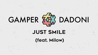 GAMPER & DADONI - Just Smile (feat. Milow) LYRIC VIDEO