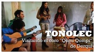"""TONOLEC. Visitando el coro """"Qomi Qompi"""" de Derqui"""