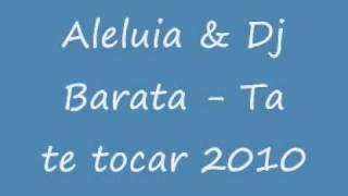 Aleluia & Dj Barata - Ta te Tocar 2010.wmv