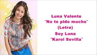 Luna - No te pido mucho (Letra) - Soy Luna