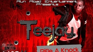 Teejay - Rifle a Knock (Raw) Mac 11 Riddim - April 2017