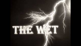 The Wet - Whiskey Rock