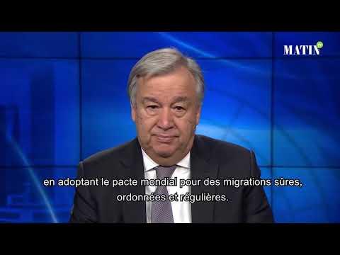 Video : Le SG de l'ONU appelle le monde à suivre la voie que montre le Pacte de Marrakech