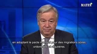 Le SG de l'ONU appelle le monde à suivre la voie que montre le Pacte de Marrakech