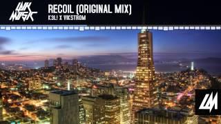 K3L! x Vikstrom - Recoil (Original Mix)