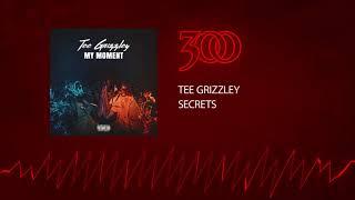 Tee Grizzley - Secrets | 300 Ent (Official Audio)
