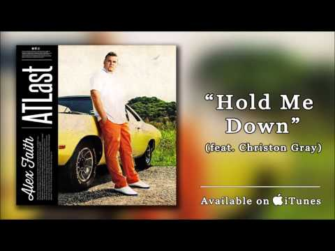 alex-faith-hold-me-down-feat-christon-gray-abdiel-fray