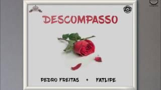 Pedro Freitas & Fatlipe - Descompasso  | DI-VISÃO RECORD´S