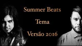Summer Beats • Tema versão (2016)