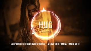 Dan Winter & Basslovers United - A Love so Strange (Radio Edit)
