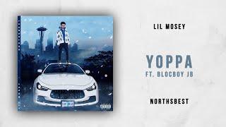 Lil Mosey - Yoppa Ft. BlocBoy JB (Northsbest)