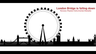 London Bridge is falling down | Nursery Rhyme| Instrumental| Karaoke